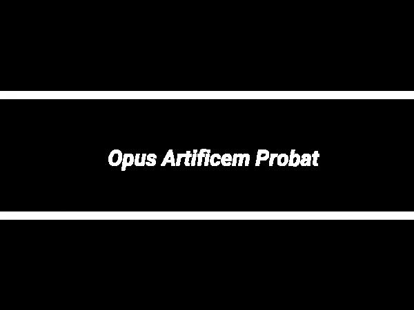 Opus Artificem Probat